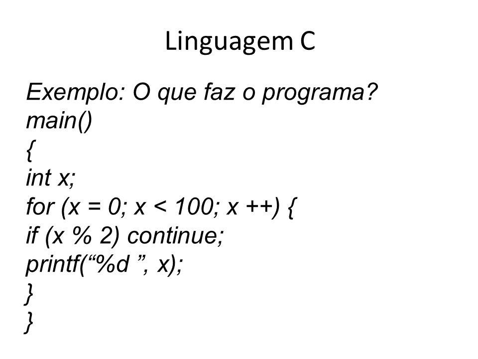 Linguagem C Exemplo: O que faz o programa main() { int x;
