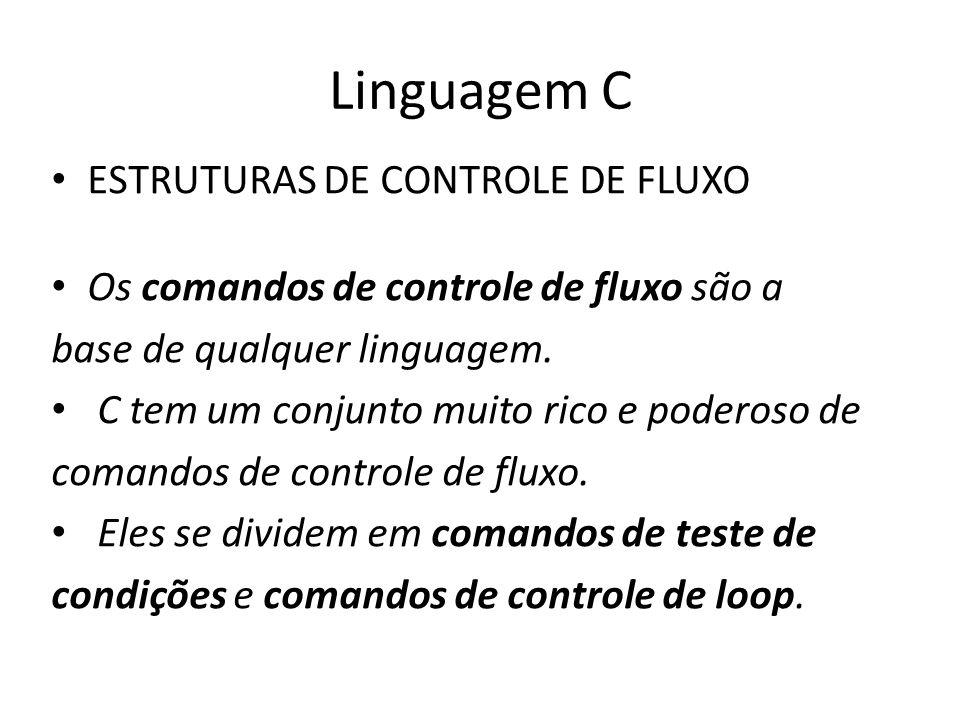 Linguagem C ESTRUTURAS DE CONTROLE DE FLUXO