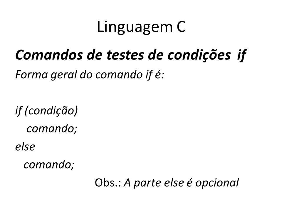 Linguagem C Comandos de testes de condições if