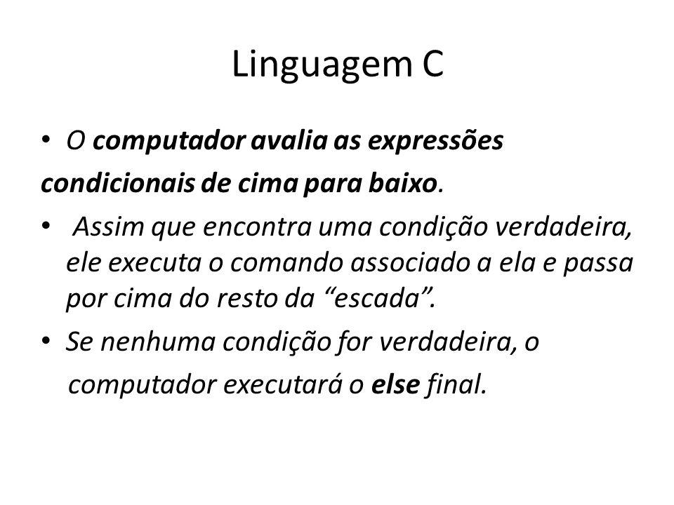 Linguagem C O computador avalia as expressões