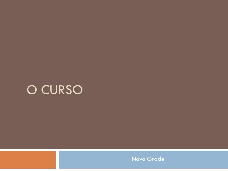 O CURSO Nova Grade 9