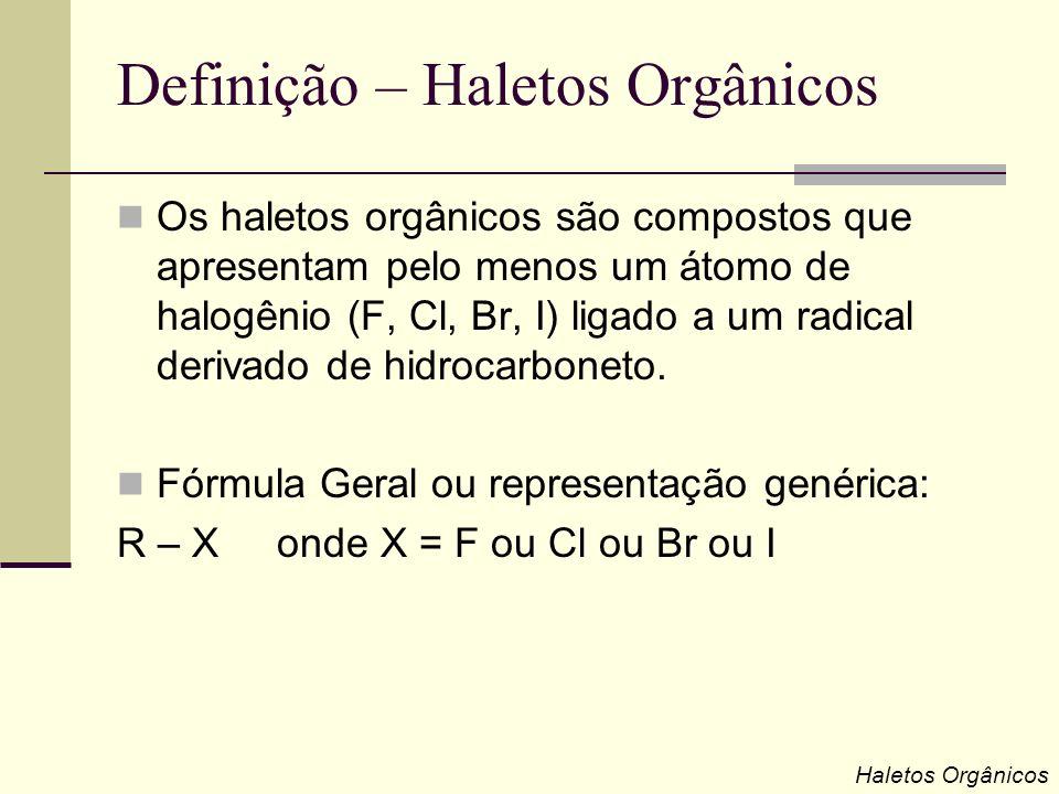 Definição – Haletos Orgânicos