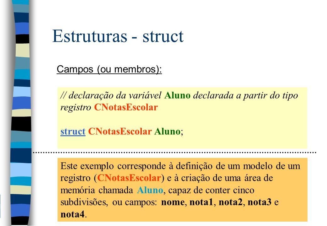 Estruturas - struct Campos (ou membros):