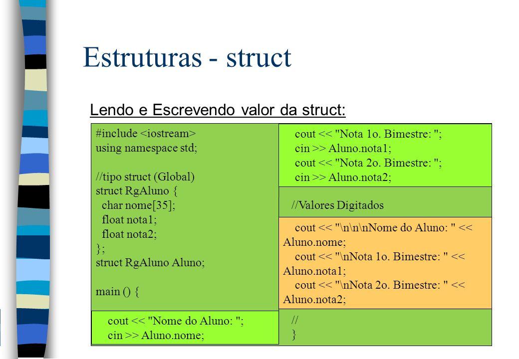 Estruturas - struct Lendo e Escrevendo valor da struct: