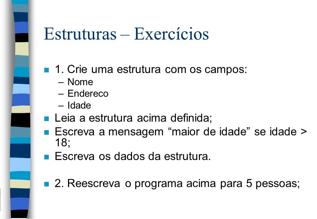 Estruturas – Exercícios
