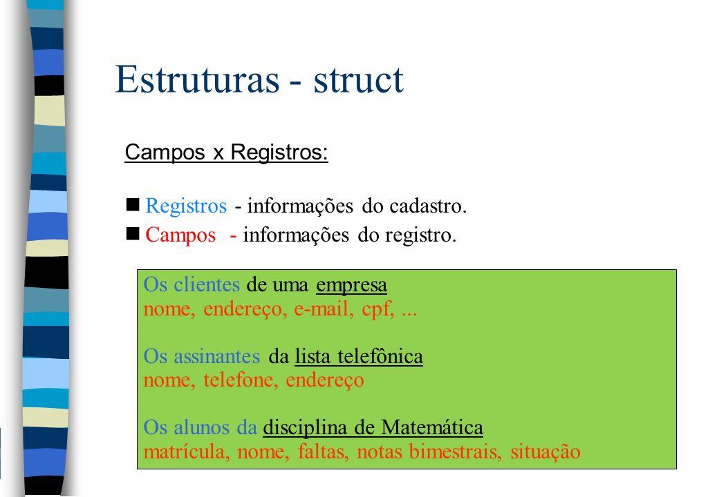 Estruturas - struct Campos x Registros: