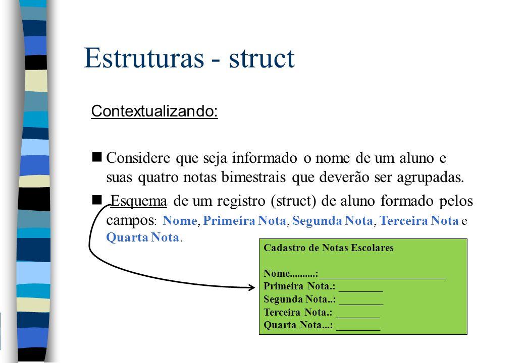 Estruturas - struct Contextualizando: