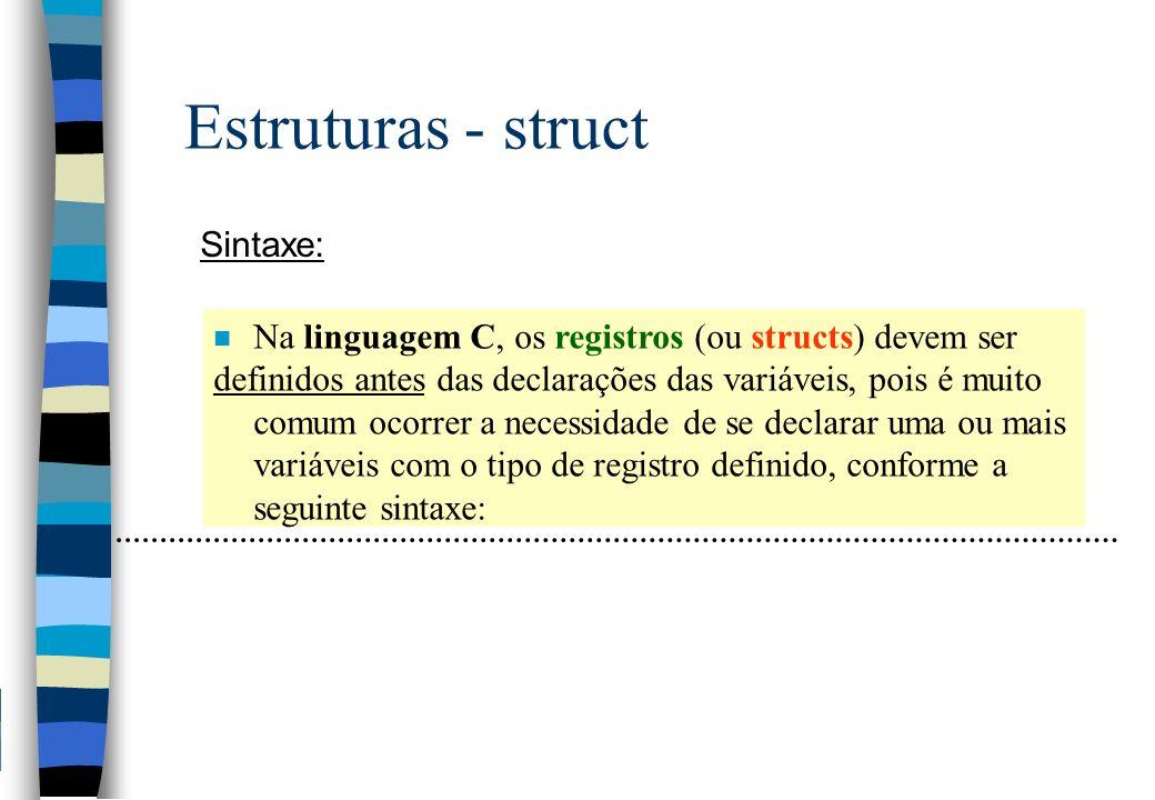 Estruturas - struct Sintaxe: