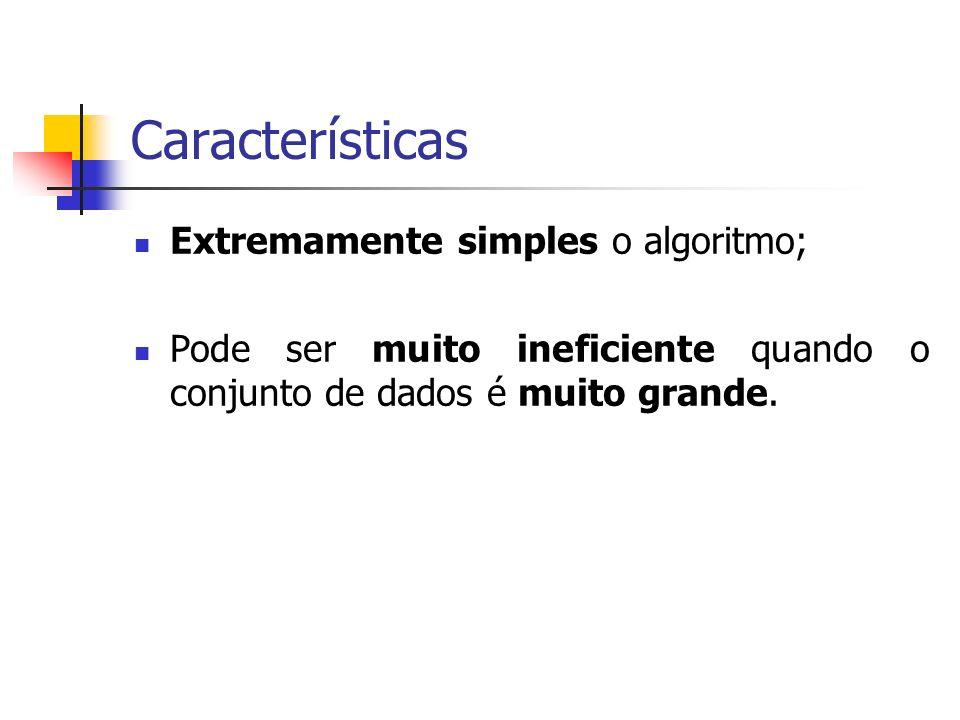 Características Extremamente simples o algoritmo;