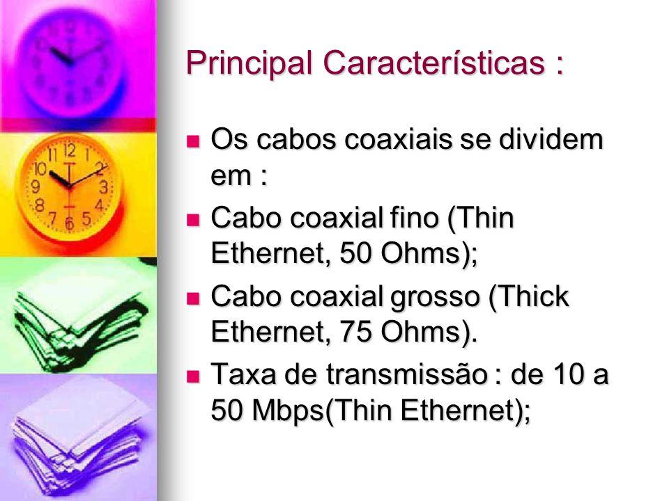 Principal Características :