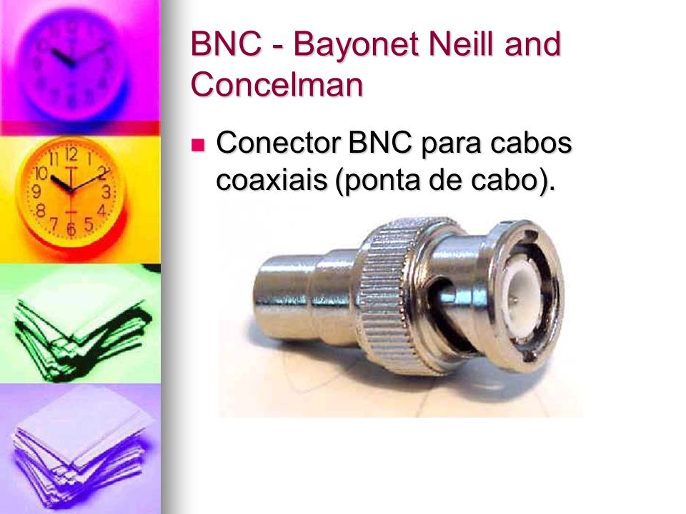 BNC - Bayonet Neill and Concelman