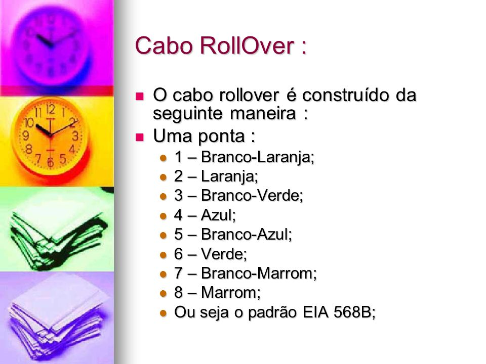 Cabo RollOver : O cabo rollover é construído da seguinte maneira :