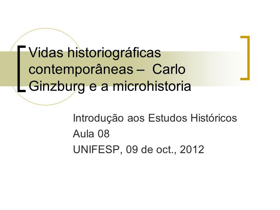 Introdução aos Estudos Históricos Aula 08 UNIFESP, 09 de oct., 2012