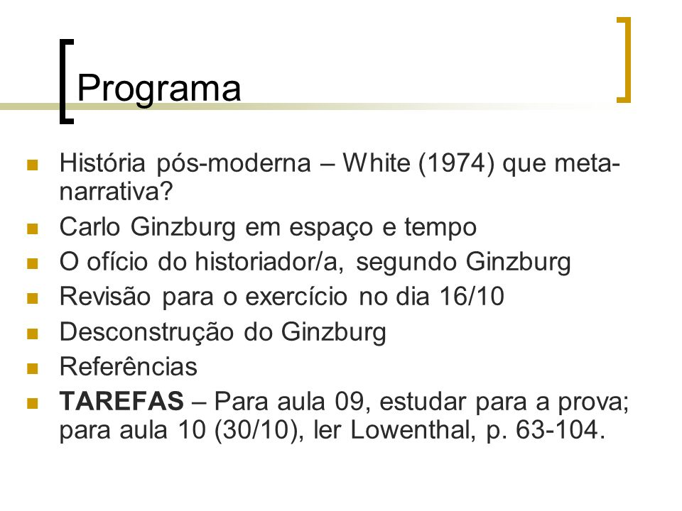 Programa História pós-moderna – White (1974) que meta-narrativa