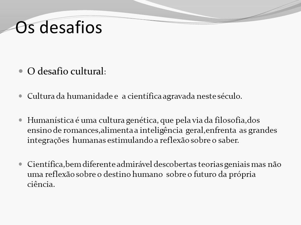 Os desafios O desafio cultural: