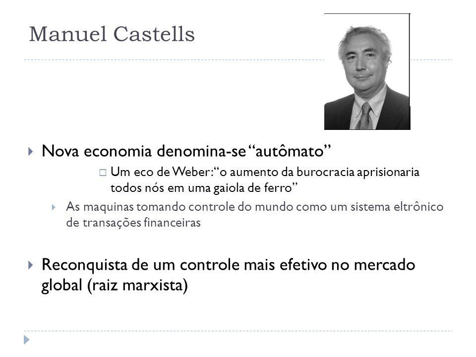 Manuel Castells Nova economia denomina-se autômato