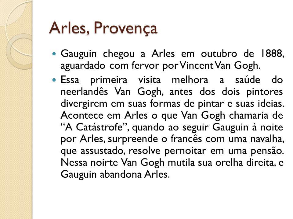 Arles, Provença Gauguin chegou a Arles em outubro de 1888, aguardado com fervor por Vincent Van Gogh.
