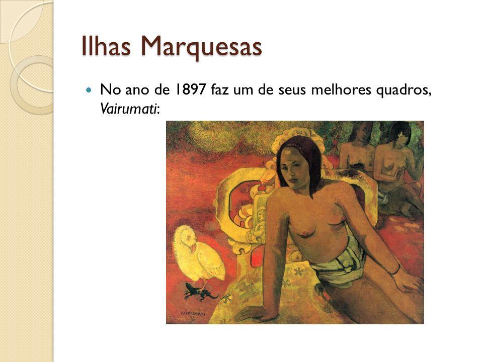 Ilhas Marquesas No ano de 1897 faz um de seus melhores quadros, Vairumati: