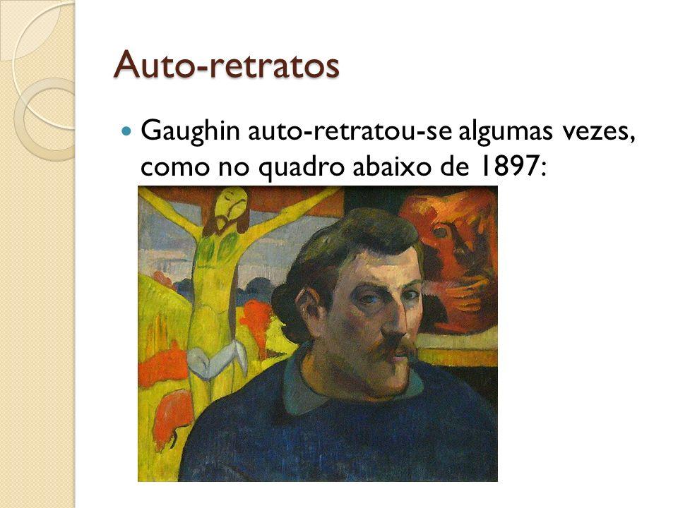 Auto-retratos Gaughin auto-retratou-se algumas vezes, como no quadro abaixo de 1897: