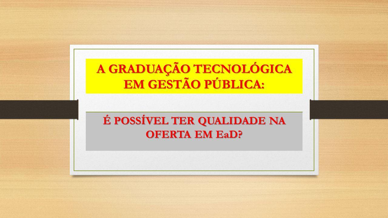 A GRADUAÇÃO TECNOLÓGICA EM GESTÃO PÚBLICA: