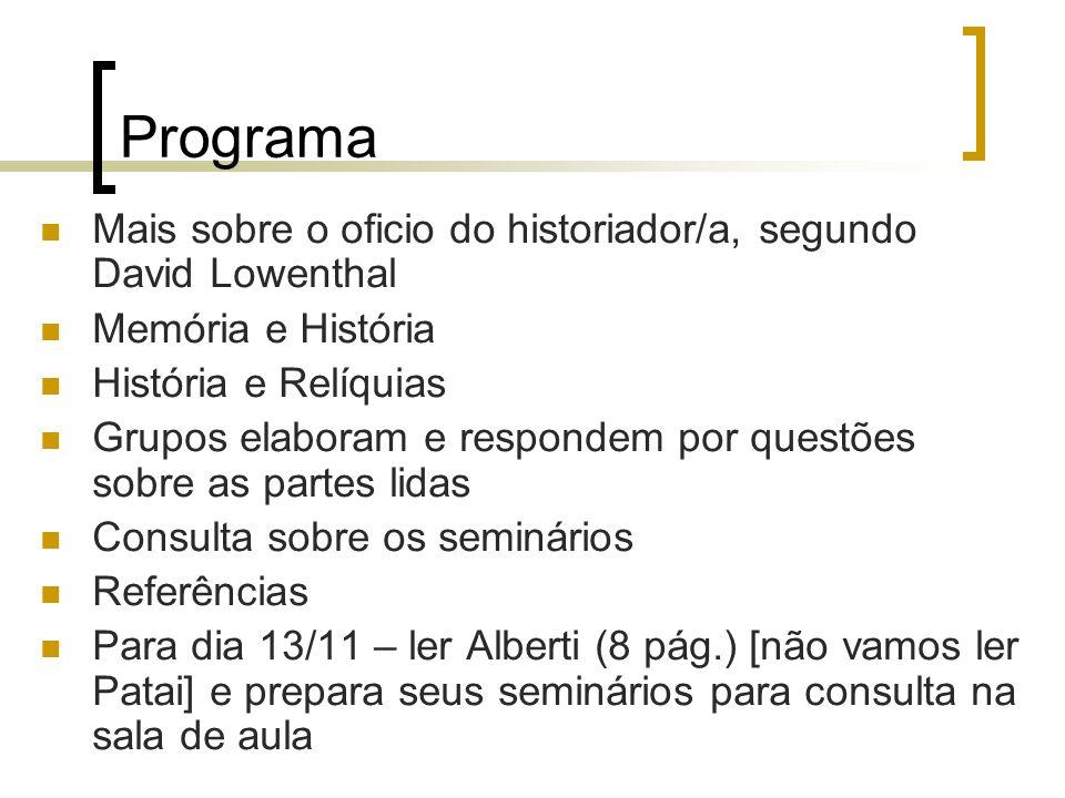 Programa Mais sobre o oficio do historiador/a, segundo David Lowenthal