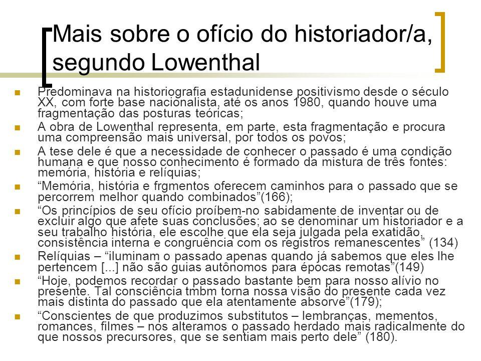 Mais sobre o ofício do historiador/a, segundo Lowenthal