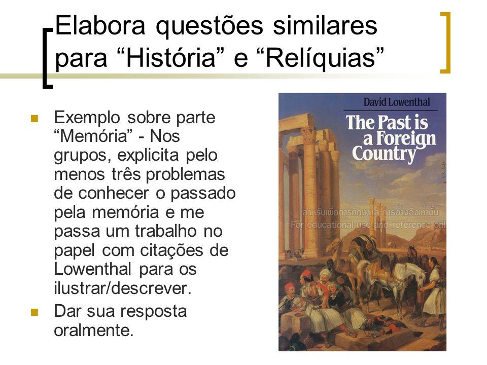 Elabora questões similares para História e Relíquias