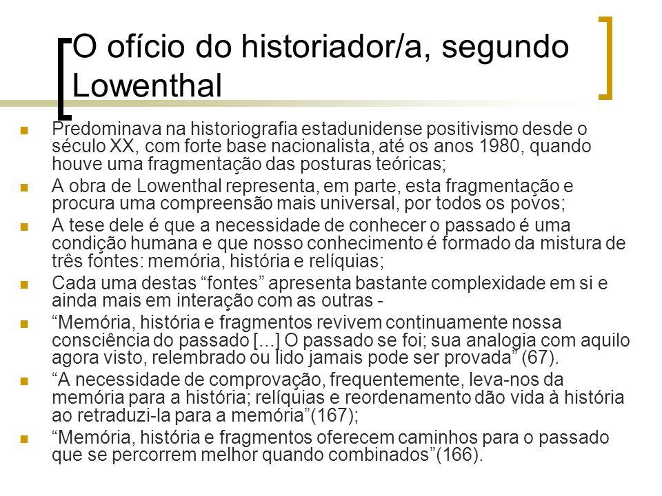 O ofício do historiador/a, segundo Lowenthal