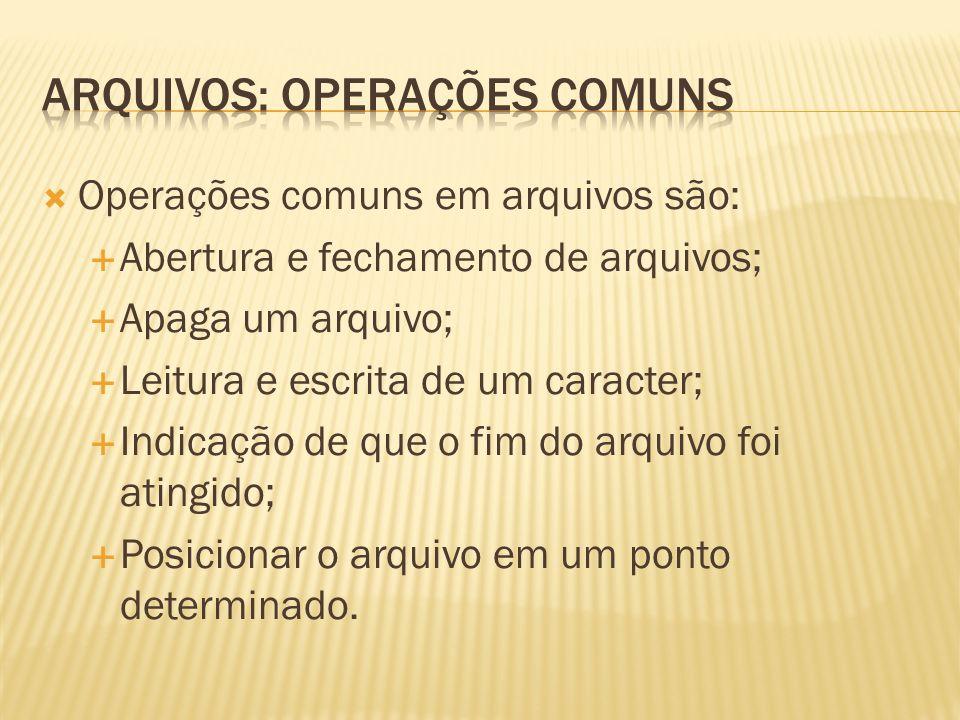 Arquivos: operações comuns