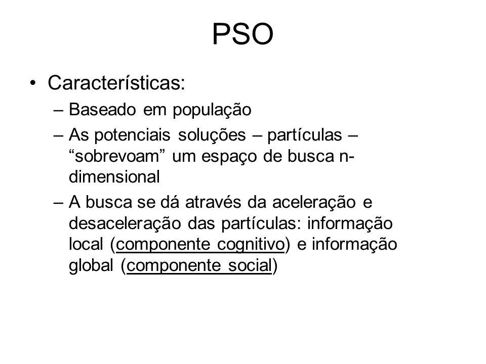PSO Características: Baseado em população