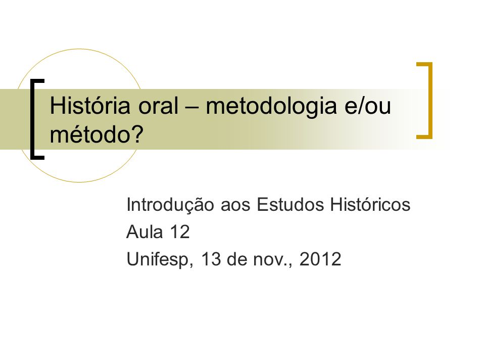 História oral – metodologia e/ou método