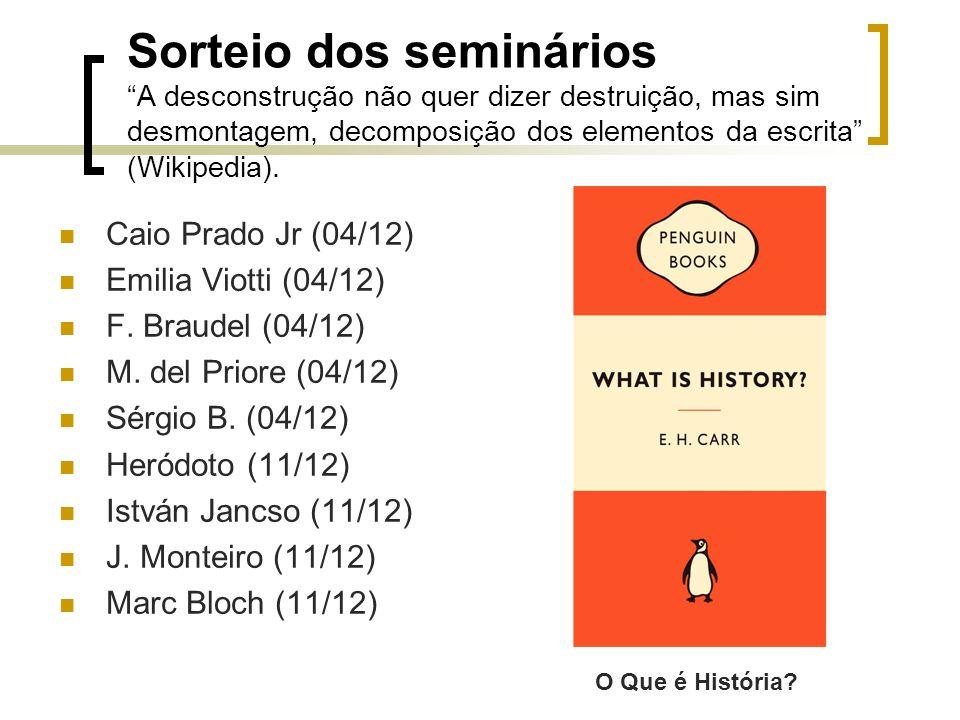 Sorteio dos seminários A desconstrução não quer dizer destruição, mas sim desmontagem, decomposição dos elementos da escrita (Wikipedia).
