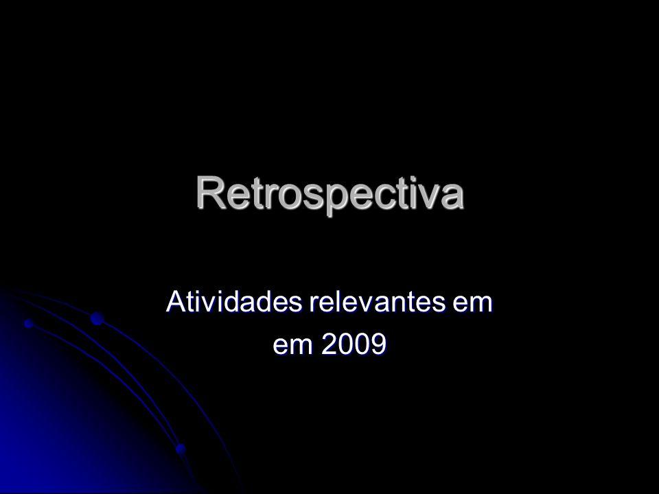 Atividades relevantes em em 2009
