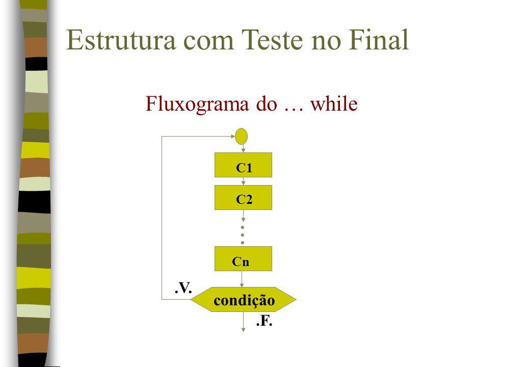 Estrutura com Teste no Final