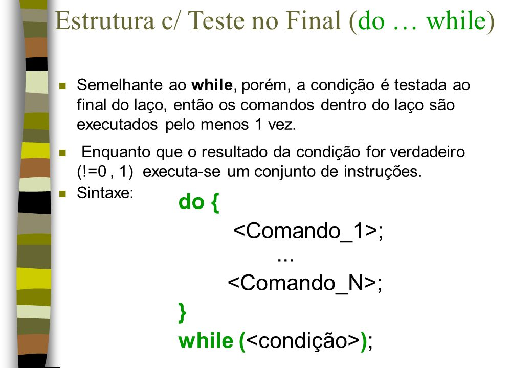 Estrutura c/ Teste no Final (do … while)