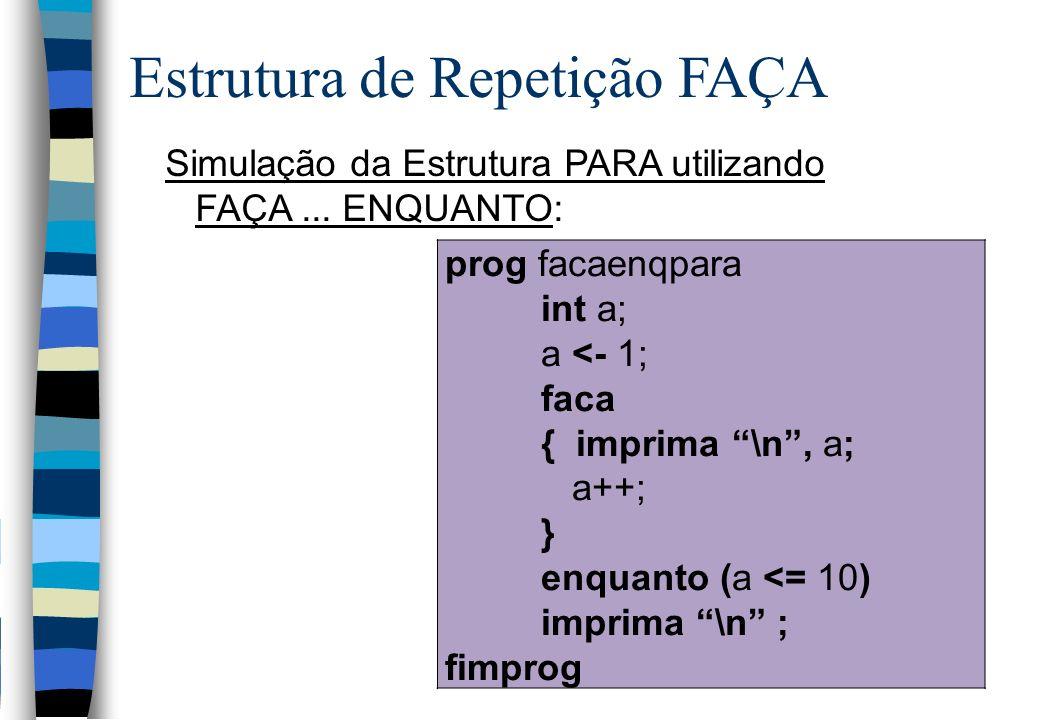 Estrutura de Repetição FAÇA