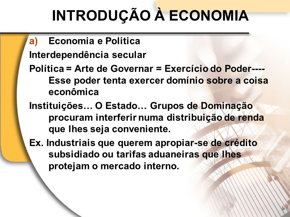 INTRODUÇÃO À ECONOMIA Economia e Politica Interdependência secular