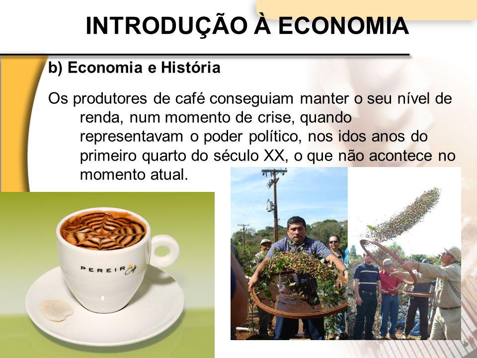 INTRODUÇÃO À ECONOMIA b) Economia e História