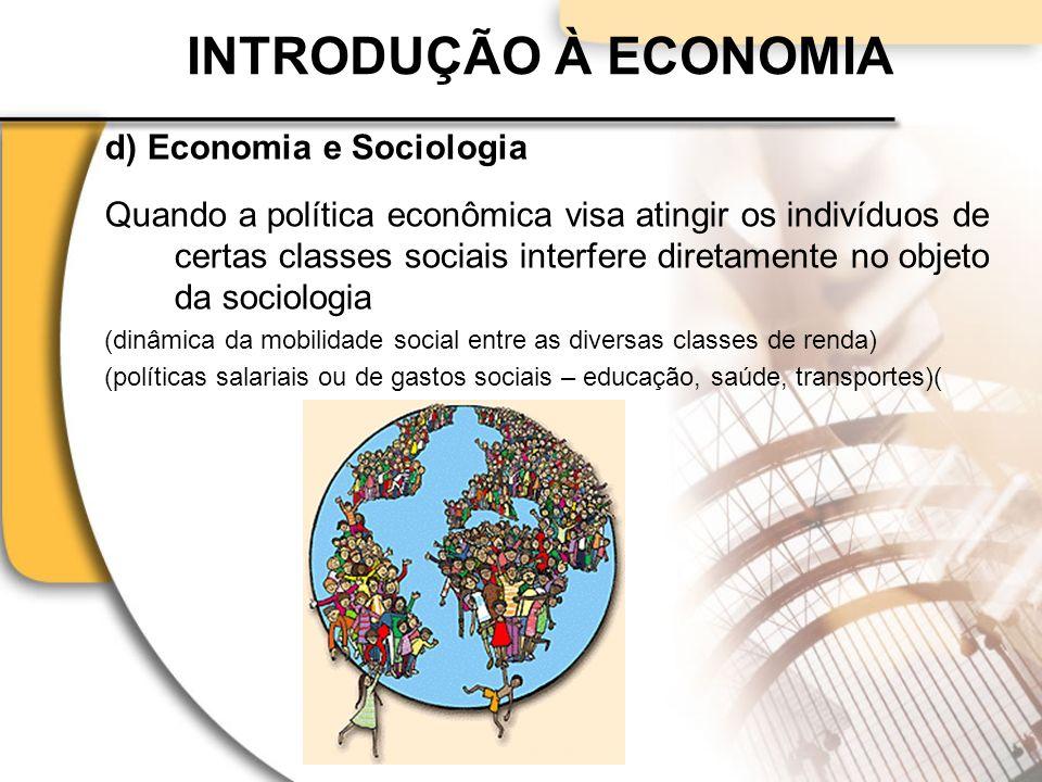 INTRODUÇÃO À ECONOMIA d) Economia e Sociologia