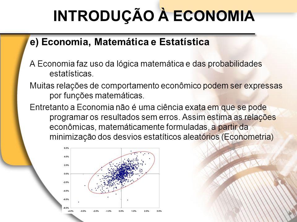 INTRODUÇÃO À ECONOMIA e) Economia, Matemática e Estatística
