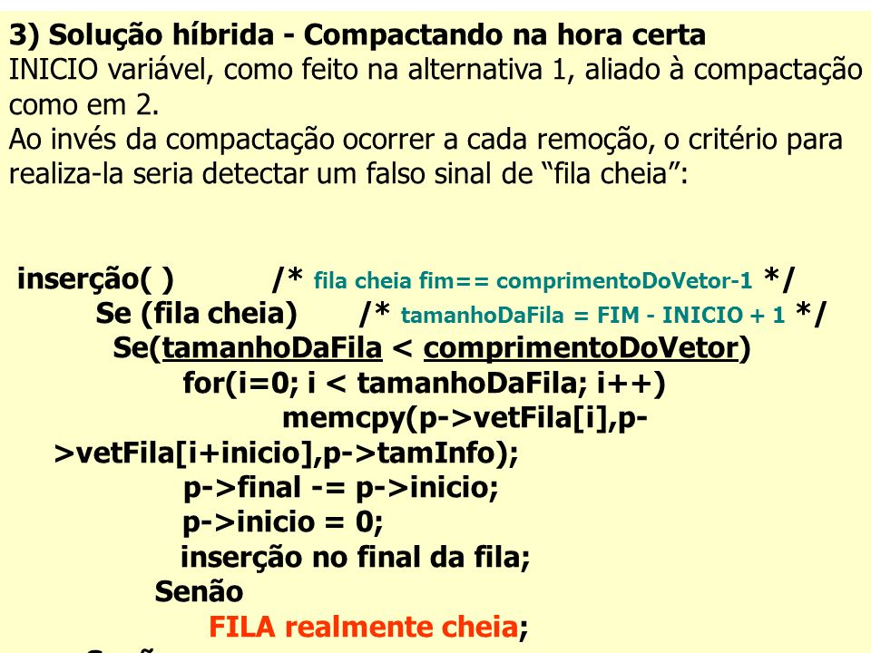 3) Solução híbrida - Compactando na hora certa