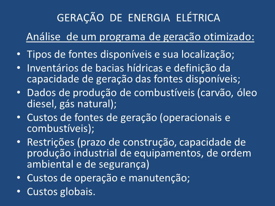 GERAÇÃO DE ENERGIA ELÉTRICA Análise de um programa de geração otimizado: