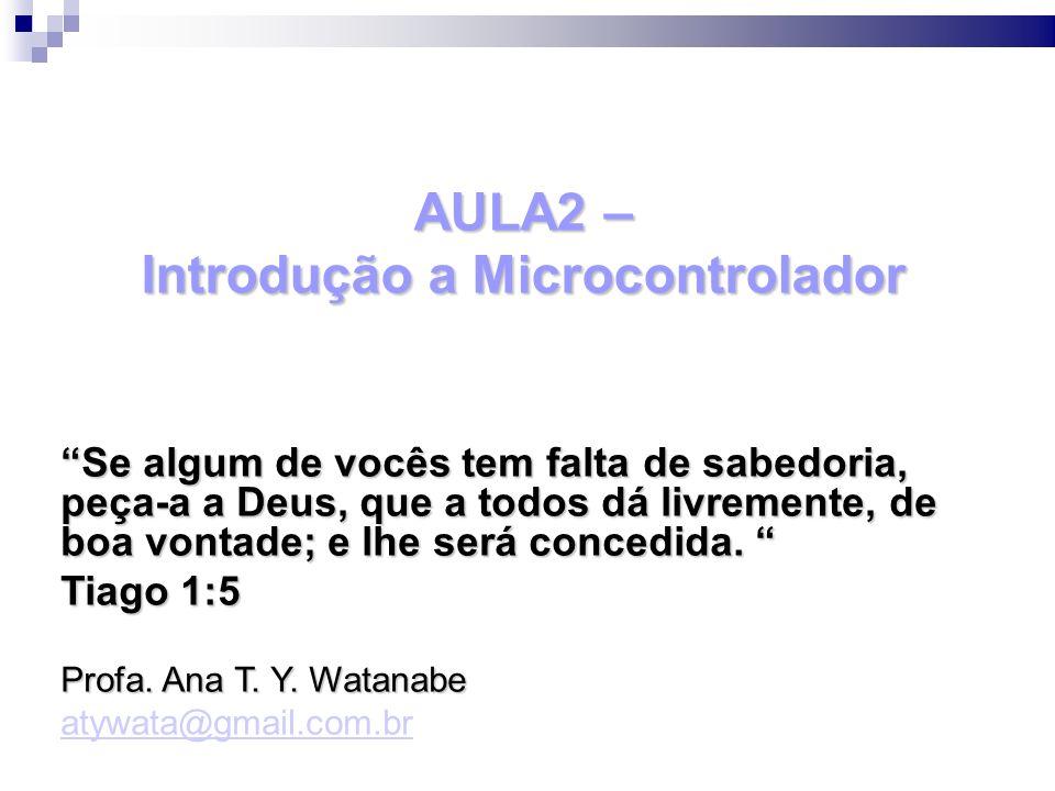 AULA2 – Introdução a Microcontrolador