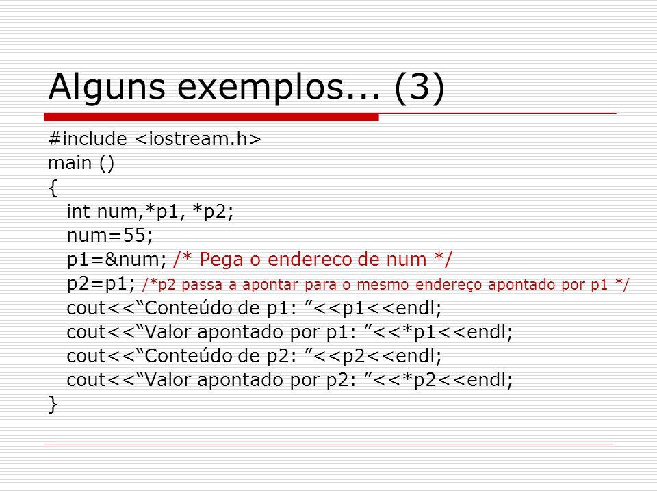 Alguns exemplos... (3) #include <iostream.h> main () {