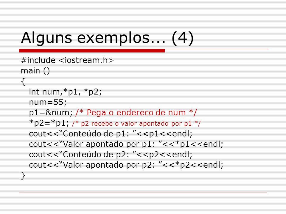 Alguns exemplos... (4) #include <iostream.h> main () {