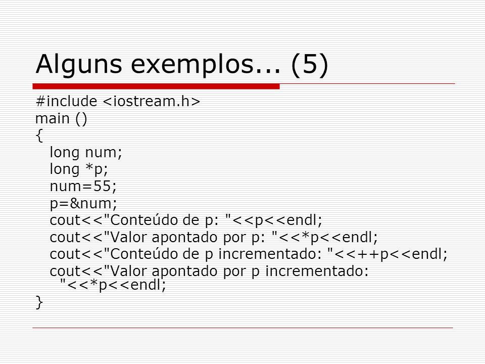 Alguns exemplos... (5) #include <iostream.h> main () { long num;
