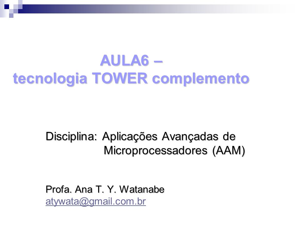 AULA6 – tecnologia TOWER complemento