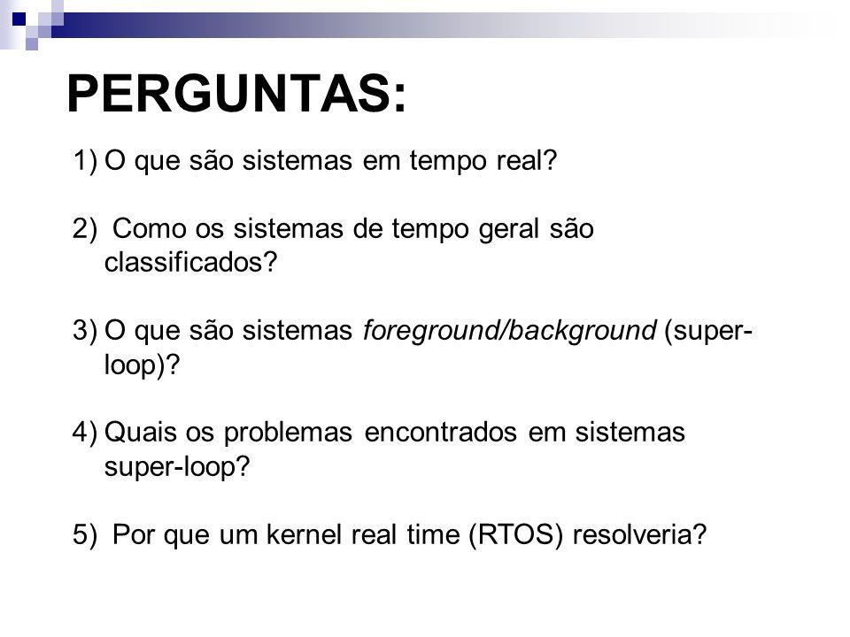 PERGUNTAS: O que são sistemas em tempo real