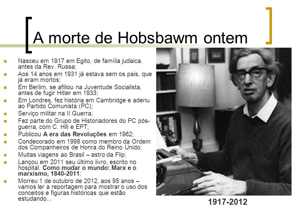 A morte de Hobsbawm ontem