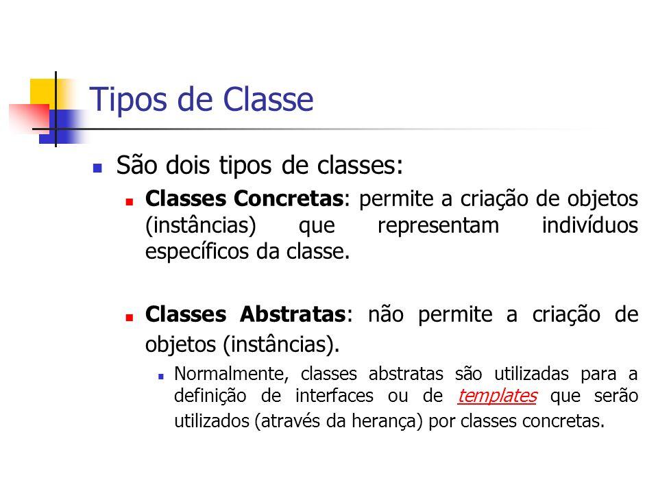 Tipos de Classe São dois tipos de classes: